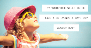 Tunbridge Wells kids events and days out in August 2017