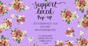 Support Local Popup Tunbridge Wells 25th Feb